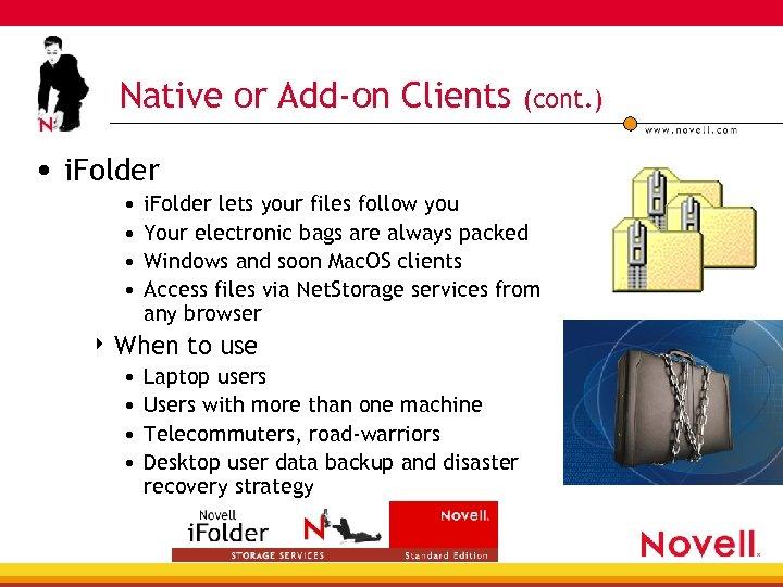 Native or Add-on Clients (cont. ) • i. Folder • • i. Folder lets