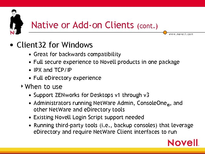 Native or Add-on Clients (cont. ) • Client 32 for Windows • • Great