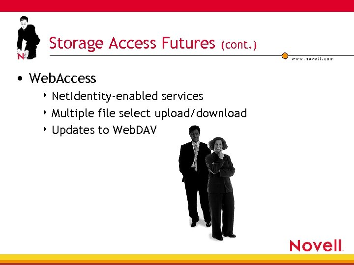 Storage Access Futures (cont. ) • Web. Access 4 Net. Identity-enabled services 4 Multiple