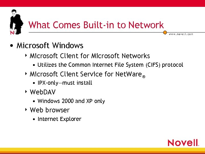 What Comes Built-in to Network • Microsoft Windows 4 Microsoft Client for Microsoft Networks