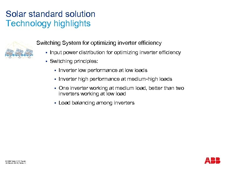 Solar standard solution Technology highlights Switching System for optimizing inverter efficiency § Input power