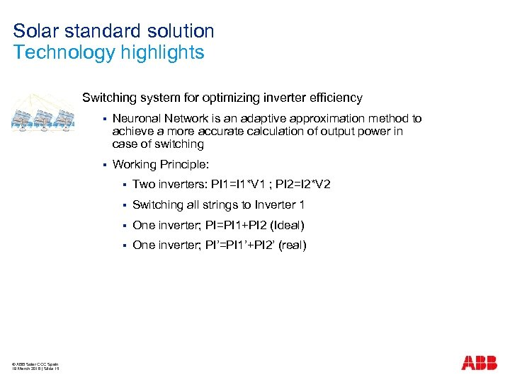 Solar standard solution Technology highlights Switching system for optimizing inverter efficiency § Neuronal Network
