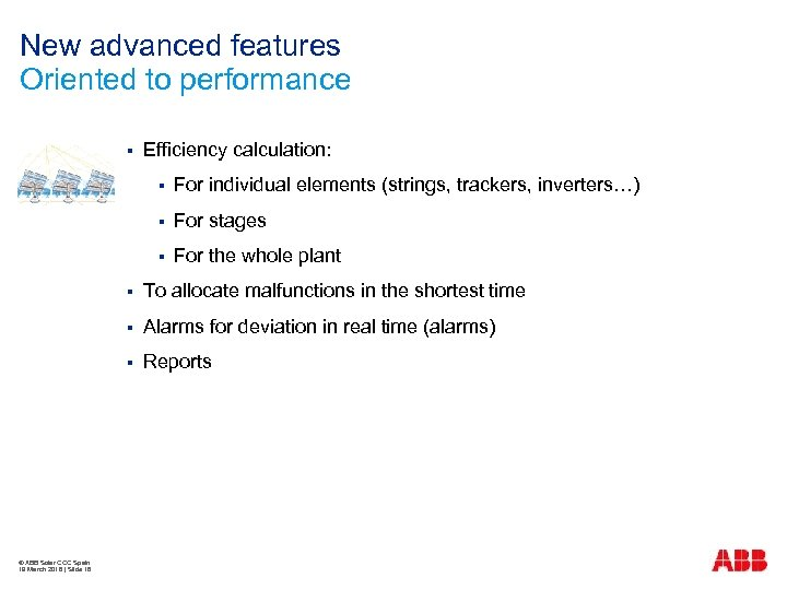 New advanced features Oriented to performance § Efficiency calculation: § For individual elements (strings,
