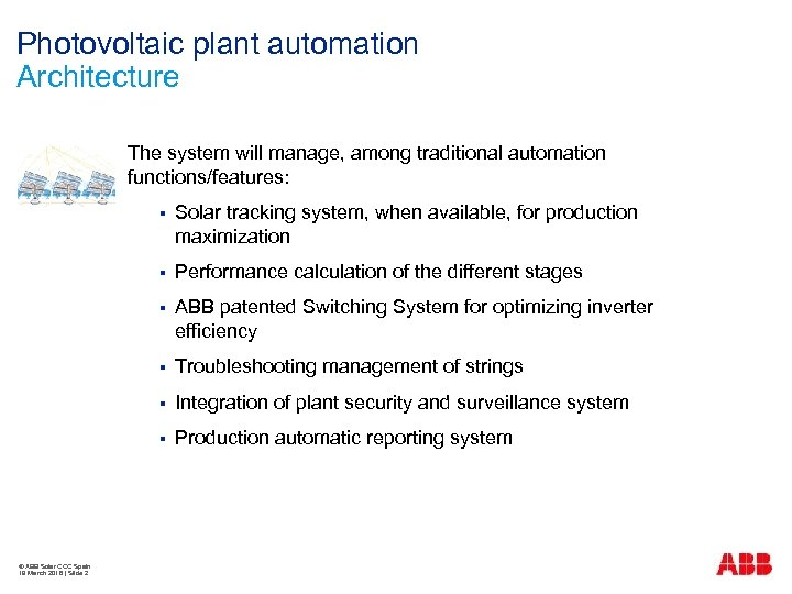 Photovoltaic plant automation Architecture The system will manage, among traditional automation functions/features: § §