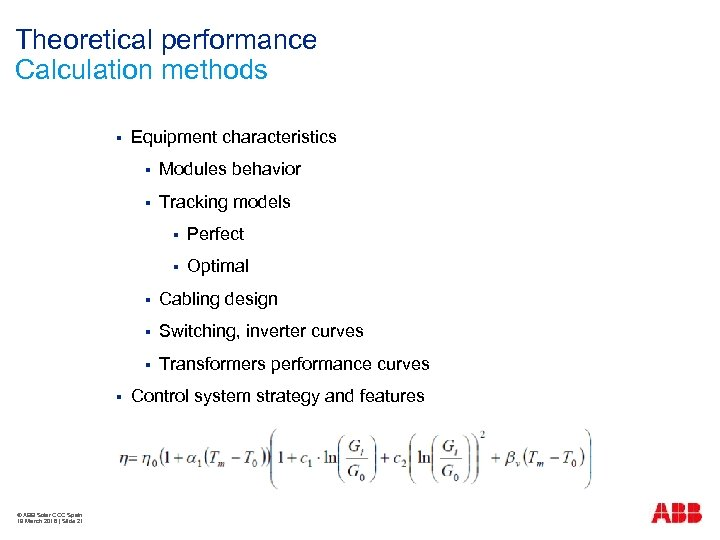 Theoretical performance Calculation methods § Equipment characteristics § Modules behavior § Tracking models §