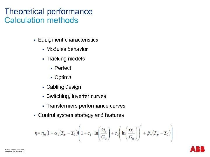 Theoretical performance Calculation methods § Equipment characteristics § Modules behavior § Tracking models §