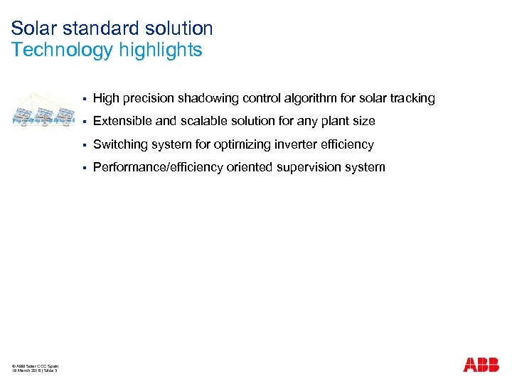 Solar standard solution Technology highlights § § Extensible and scalable solution for any plant