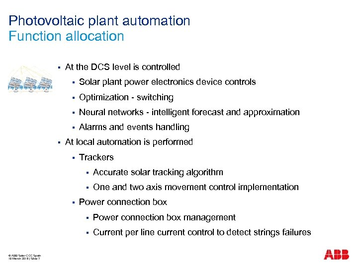 Photovoltaic plant automation Function allocation § At the DCS level is controlled § §
