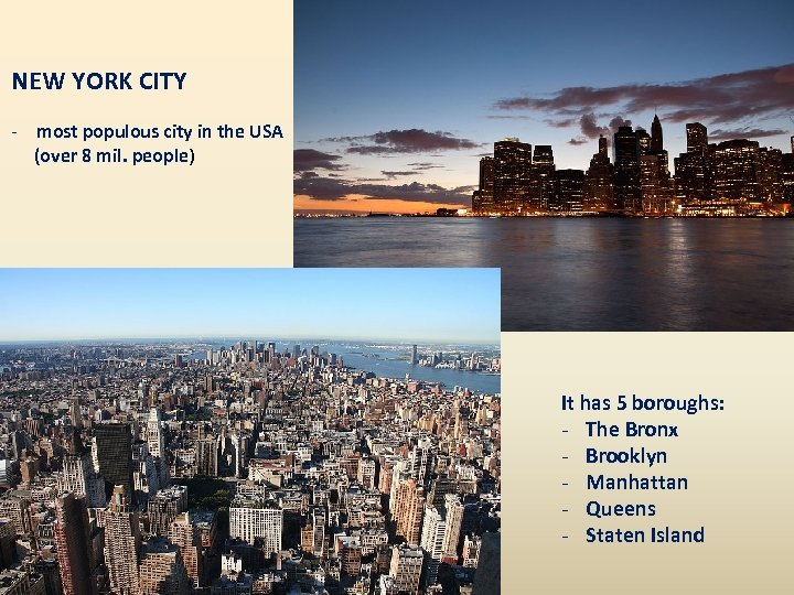 NEW YORK CITY - most populous city in the USA (over 8 mil. people)