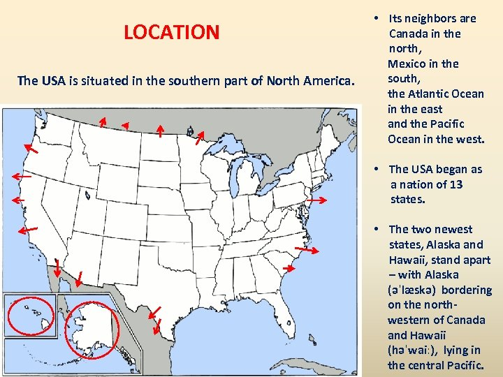LOCATION The USA is situated in the southern part of North America. • Its