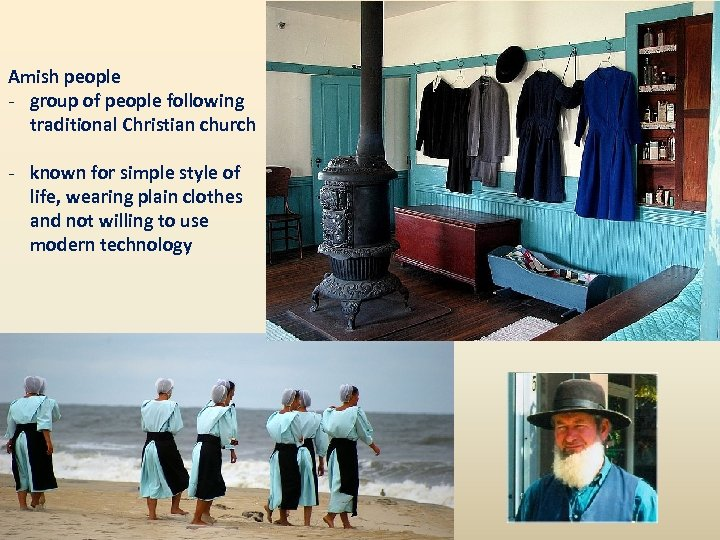 Amish people - group of people following traditional Christian church - known for simple