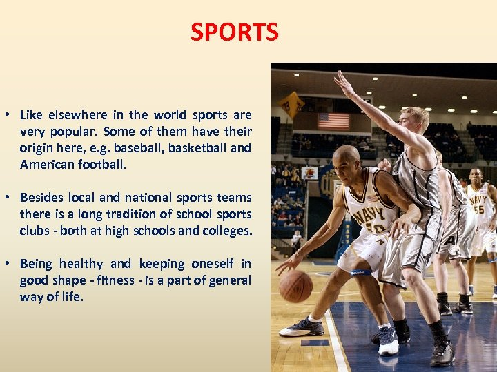 SPORTS • Like elsewhere in the world sports are very popular. Some of them