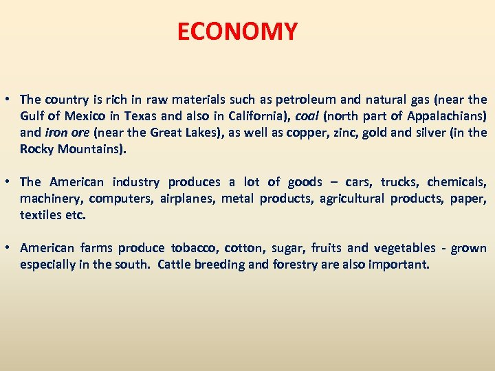 ECONOMY • The country is rich in raw materials such as petroleum and natural