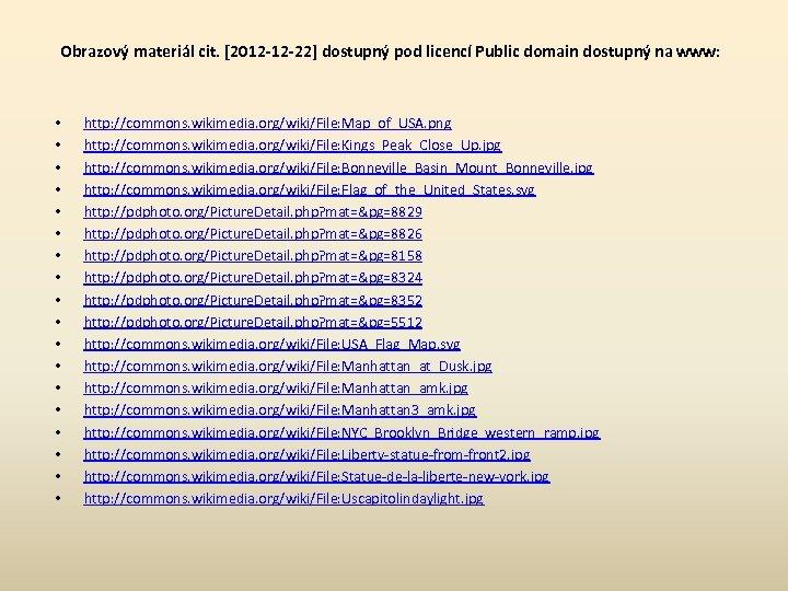 Obrazový materiál cit. [2012 -12 -22] dostupný pod licencí Public domain dostupný na www: