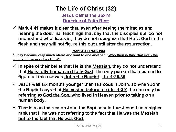 The Life of Christ (32) Jesus Calms the Storm Doctrine of Faith Rest ü