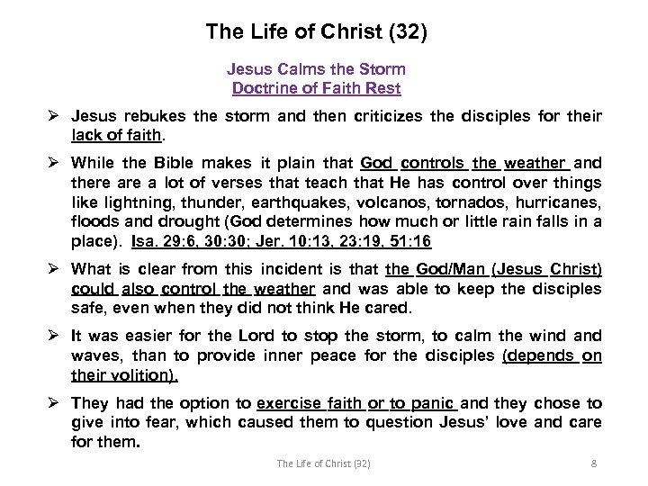 The Life of Christ (32) Jesus Calms the Storm Doctrine of Faith Rest Ø