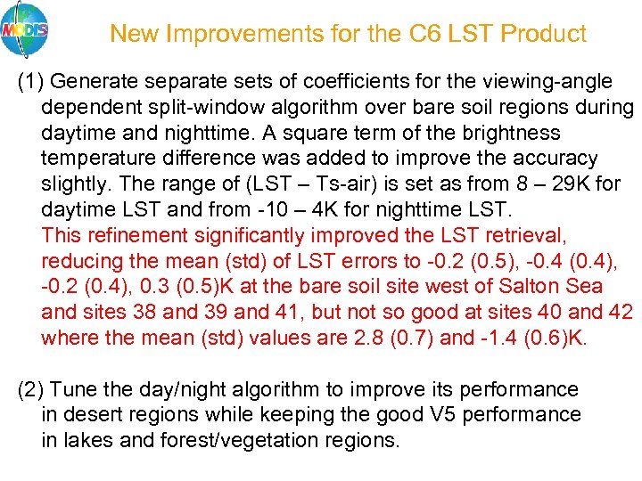 New Improvements for the C 6 LST Product (1) Generate separate sets of coefficients