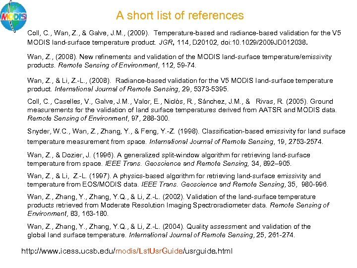 A short list of references Coll, C. , Wan, Z. , & Galve, J.