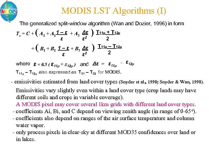 MODIS LST Algorithms (I) The generalized split-window algorithm (Wan and Dozier, 1996) in form