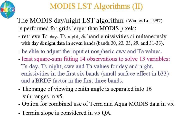 MODIS LST Algorithms (II) The MODIS day/night LST algorithm (Wan & Li, 1997) is