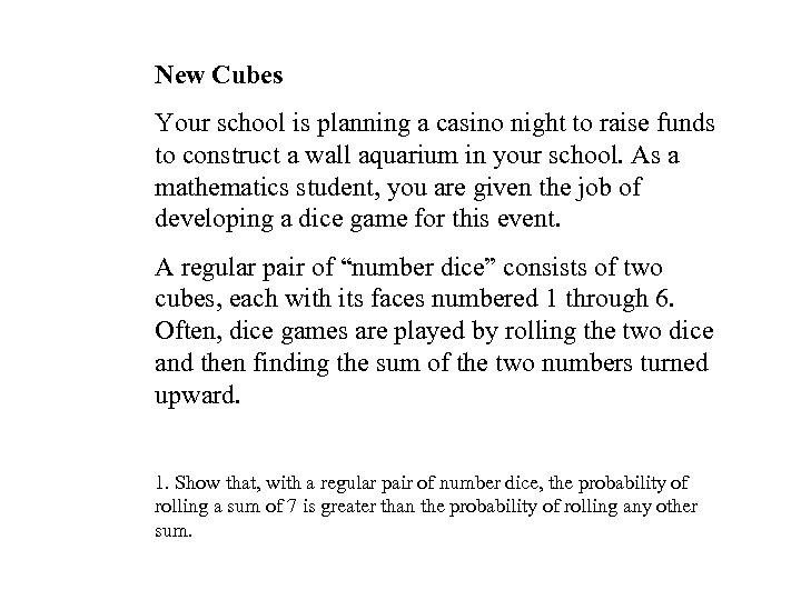 New Cubes Your school is planning a casino night to raise funds to construct