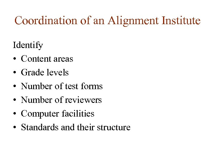 Coordination of an Alignment Institute Identify • Content areas • Grade levels • Number