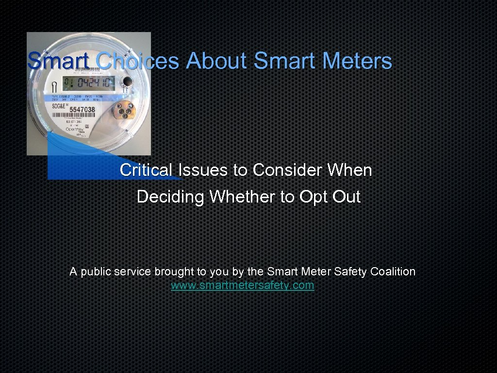 Smart Choices About Smart Meters Critical Issues to Consider When Deciding Whether to Opt