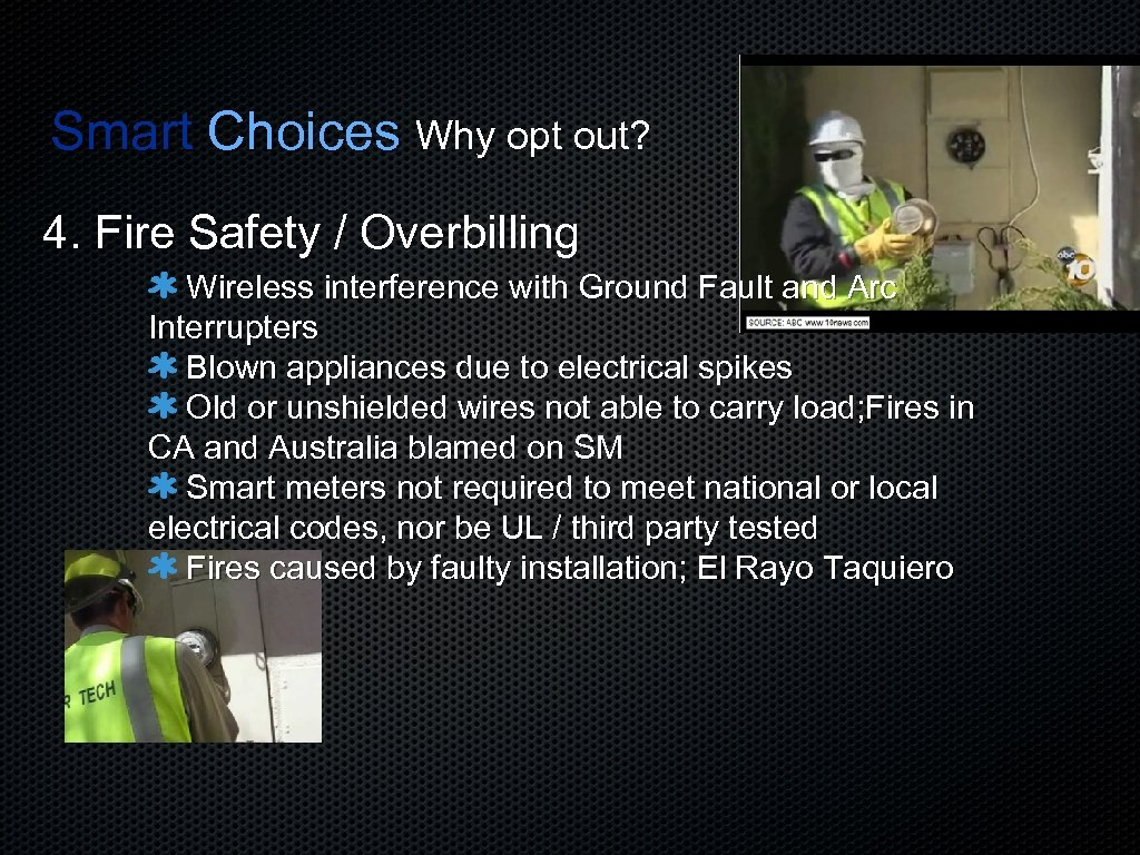 Smart Choices Why opt out? 4. Fire Safety / Overbilling Wireless interference with Ground
