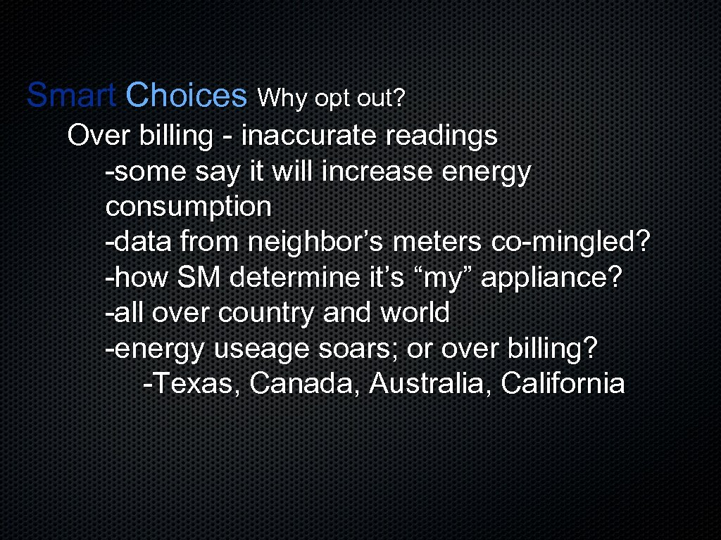 Smart Choices Why opt out? Over billing - inaccurate readings -some say it will