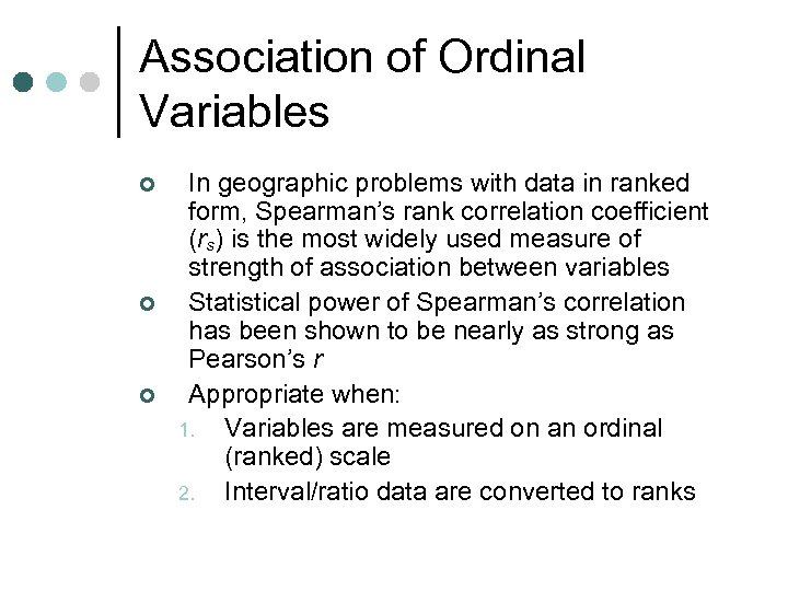 Association of Ordinal Variables ¢ ¢ ¢ In geographic problems with data in ranked