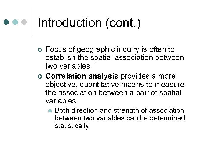 Introduction (cont. ) ¢ ¢ Focus of geographic inquiry is often to establish the