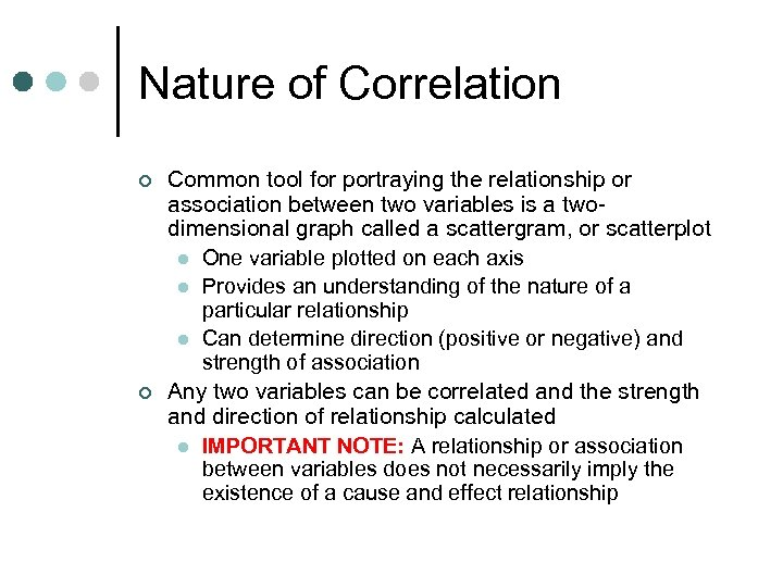 Nature of Correlation ¢ ¢ Common tool for portraying the relationship or association between