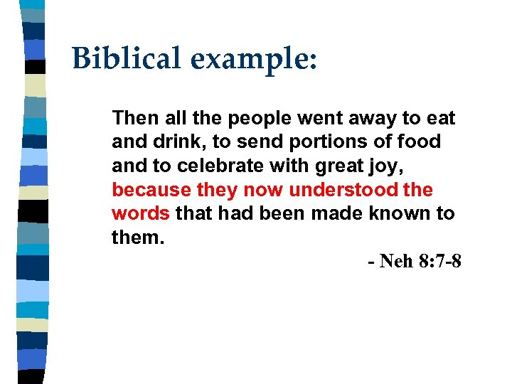 Biblical example: Then all the people went away to eat and drink, to send