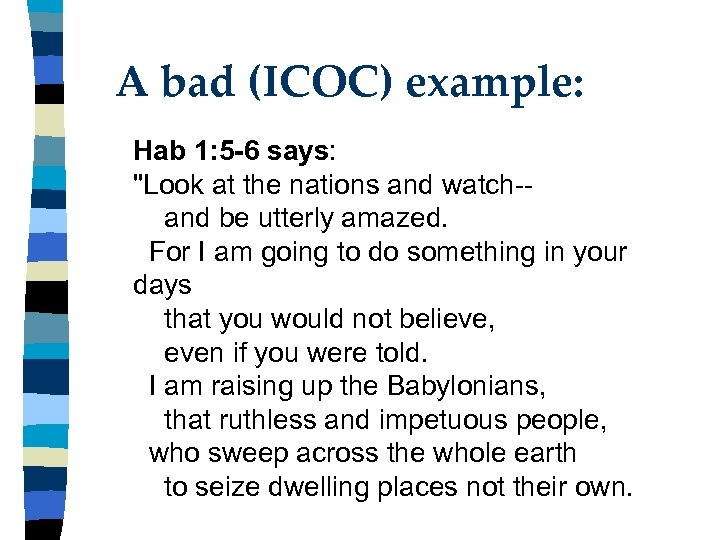 A bad (ICOC) example: Hab 1: 5 -6 says: