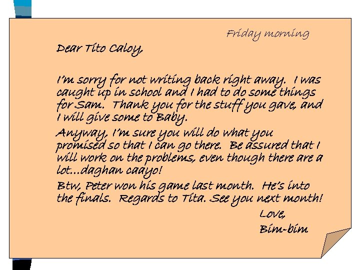 Dear Tito Caloy, Friday morning I'm sorry for not writing back right away. I