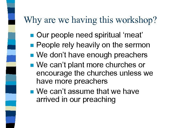Why are we having this workshop? n n n Our people need spiritual 'meat'