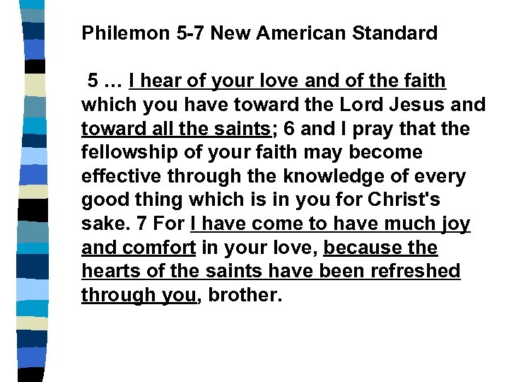 Philemon 5 -7 New American Standard 5 … I hear of your love and