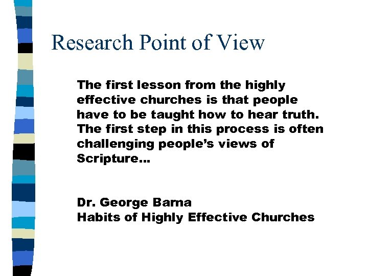 Research Point of View The first lesson from the highly effective churches is that