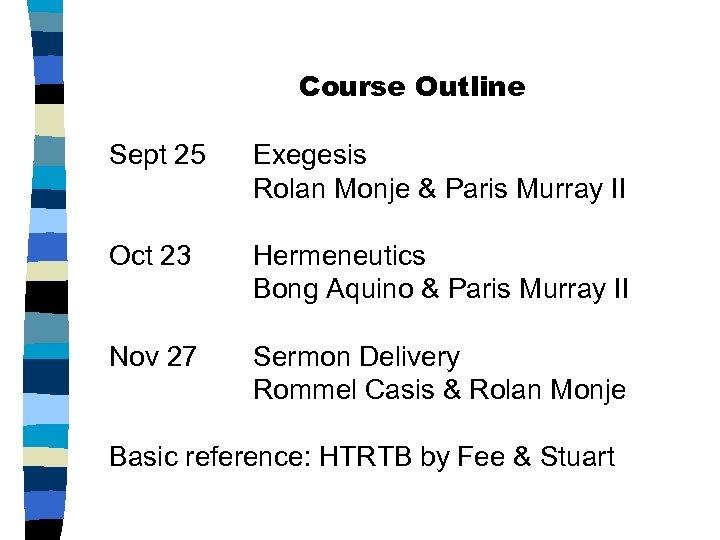 Course Outline Sept 25 Exegesis Rolan Monje & Paris Murray II Oct 23 Hermeneutics
