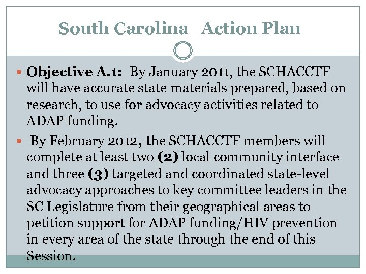 South Carolina Action Plan Objective A. 1: By January 2011, the SCHACCTF will have