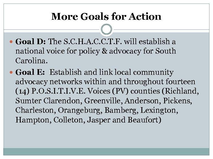 More Goals for Action Goal D: The S. C. H. A. C. C. T.