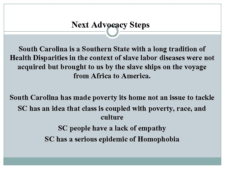 Next Advocacy Steps South Carolina is a Southern State with a long tradition of
