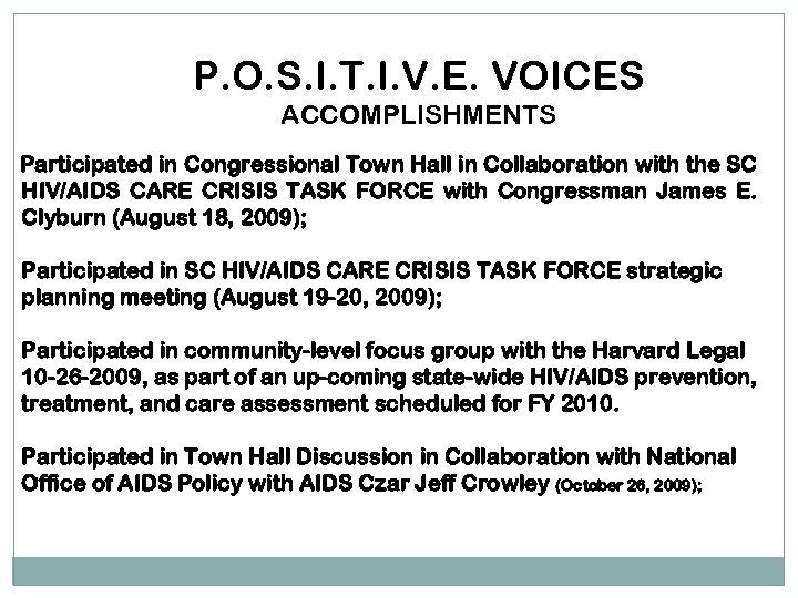 P. O. S. I. T. I. V. E. VOICES ACCOMPLISHMENTS Participated in Congressional Town