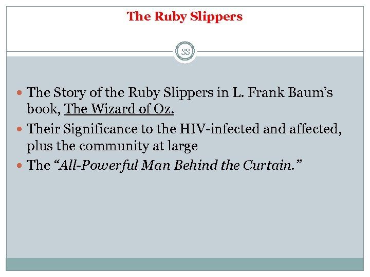 The Ruby Slippers 33 The Story of the Ruby Slippers in L. Frank Baum's