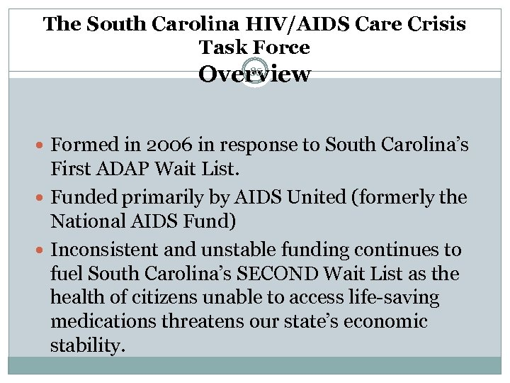 The South Carolina HIV/AIDS Care Crisis Task Force 35 Overview Formed in 2006 in