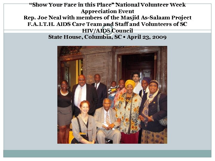 """""""Show Your Face in this Place"""" National Volunteer Week Appreciation Event Rep. Joe Neal"""