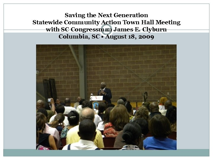Saving the Next Generation Statewide Community Action Town Hall Meeting 42 with SC Congressman