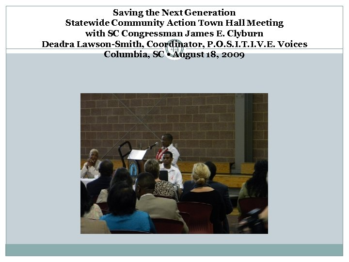 Saving the Next Generation Statewide Community Action Town Hall Meeting with SC Congressman James