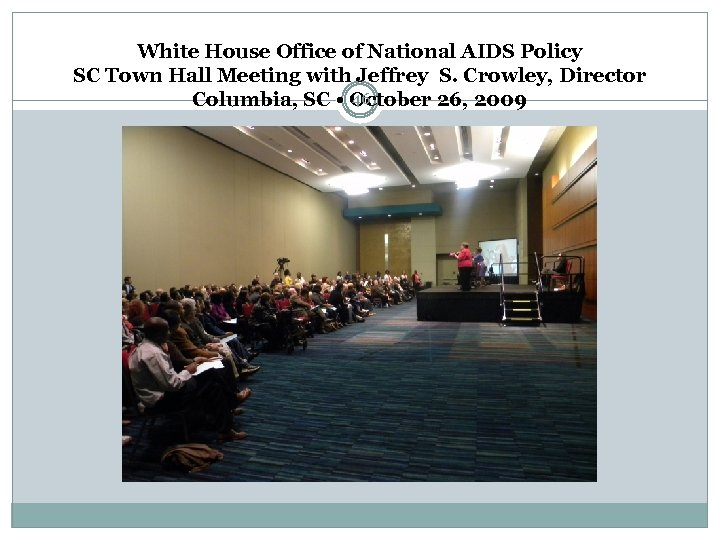 White House Office of National AIDS Policy SC Town Hall Meeting with Jeffrey S.