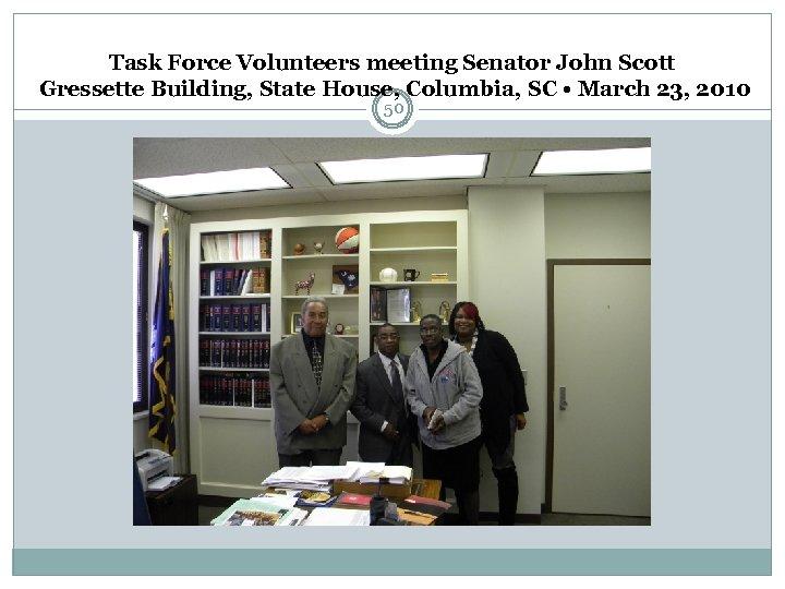 Task Force Volunteers meeting Senator John Scott Gressette Building, State House, Columbia, SC •